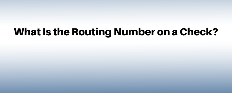 What Is the Routing Number on a Check?
